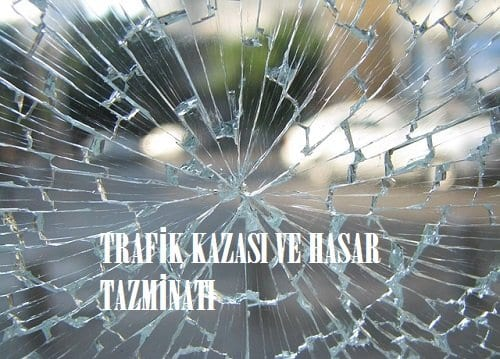 Trafik Kazası ve Hasar Tazminatı