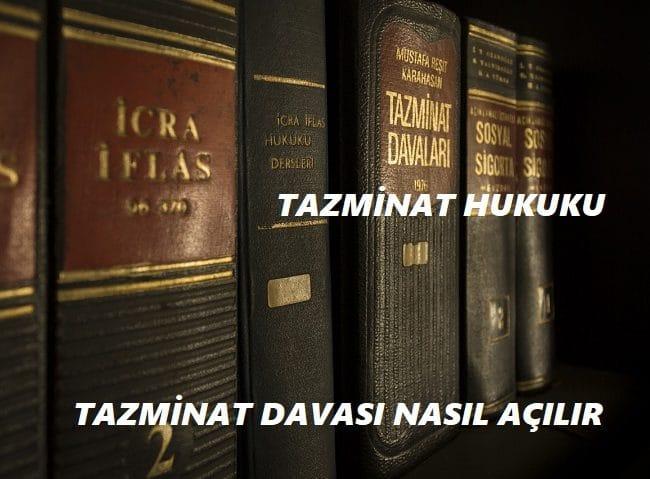 Tazminat Davası Ne Kadar Sürer Nasıl Açılır