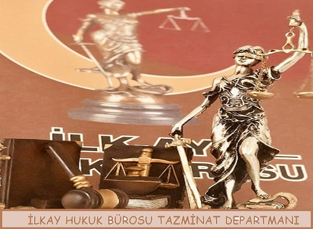 İlkay Hukuk Bürosu Tazminat Hukuku Departmanı