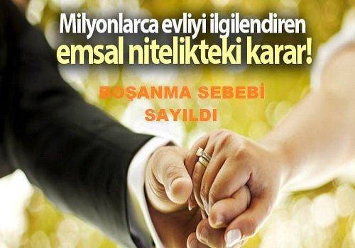 Yargıtay'dan Boşanma Sebebiyle İlgili Emsal Karar!