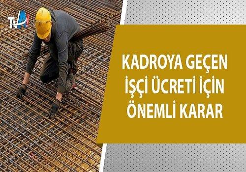 Yargıtay'dan Emsal Karar! Kadroya Geçen İşçi Ücreti İçin Önemli Açıklama