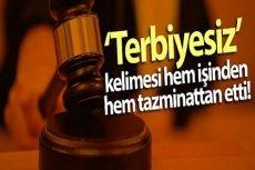 Yargıtay'dan Emsal Karar! 'Terbiyesiz' Diyen Tazminattan Olur